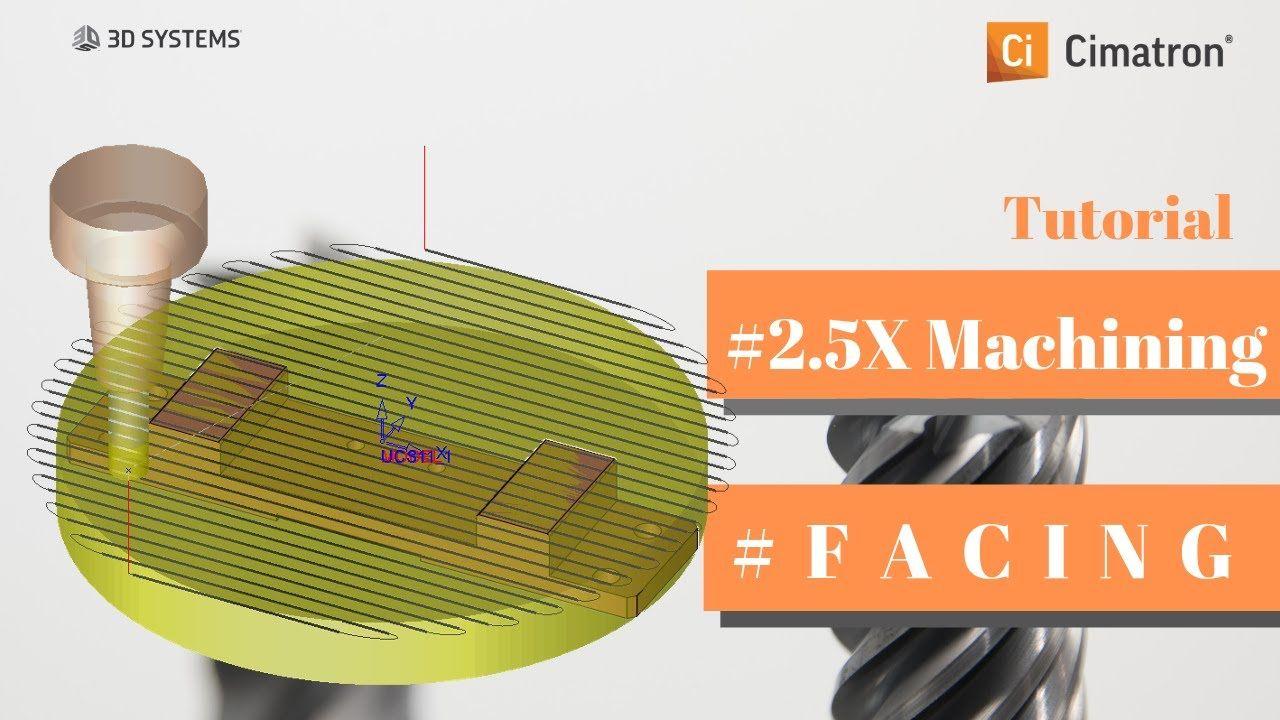 Cimatron Tutorial 10: Machining 2 5X Facing | Cimatron