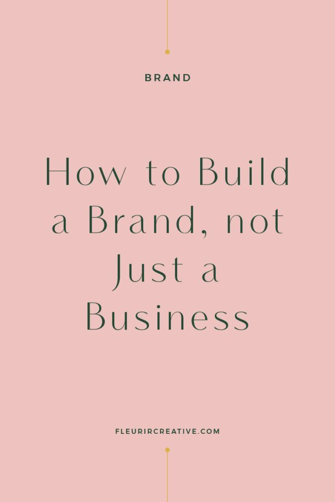 How to Build a Brand, not just a Business | Branding for Online Businesses
