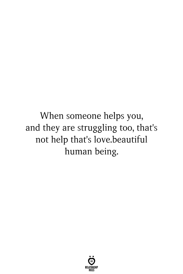 When Someone Helps You, And
