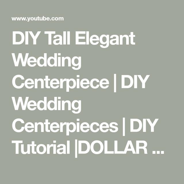 DIY Tall Elegant Wedding Centerpiece | DIY Wedding Centerpieces | DIY Tutorial |DOLLAR TREE!!... DI