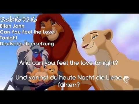 Elton John Can You Feel The Love Tonight Deutsche Ubersetzung Youtube Deutsche Schlager Entspannungsmusik Musik