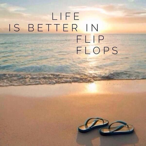 """Life is better in flip flops."" #beach #surfsand"