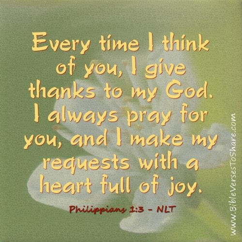 Every Time I Think Of You I Give Thanks To My God I Always Pray