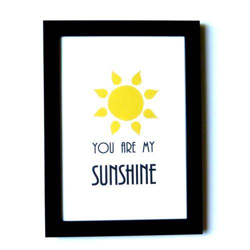 You Are My Sunshine! Print