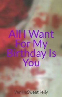 All I Want For My Birthday Is You Just To Be Able To Talk With You I M So Sorry I Did Such A Poor Job Birthday Quotes For Me Birthday