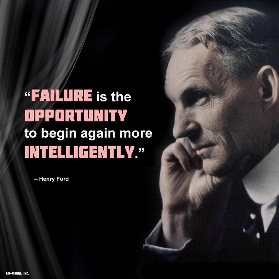 Failure Is The Opportunity To Begin Again More Intelligently Henry Ford Emmediainc This Is Us Quotes Quote Of The Day Begin Again