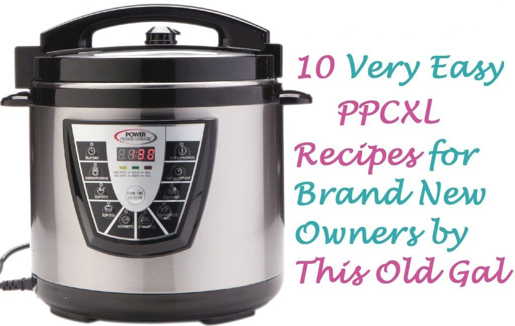 10 Easy Power Pressure Cooker Xl Recipes For New Owners Image Power Pressure Cooker Xl Recipes Power Cooker Recipes Power Pressure Cooker