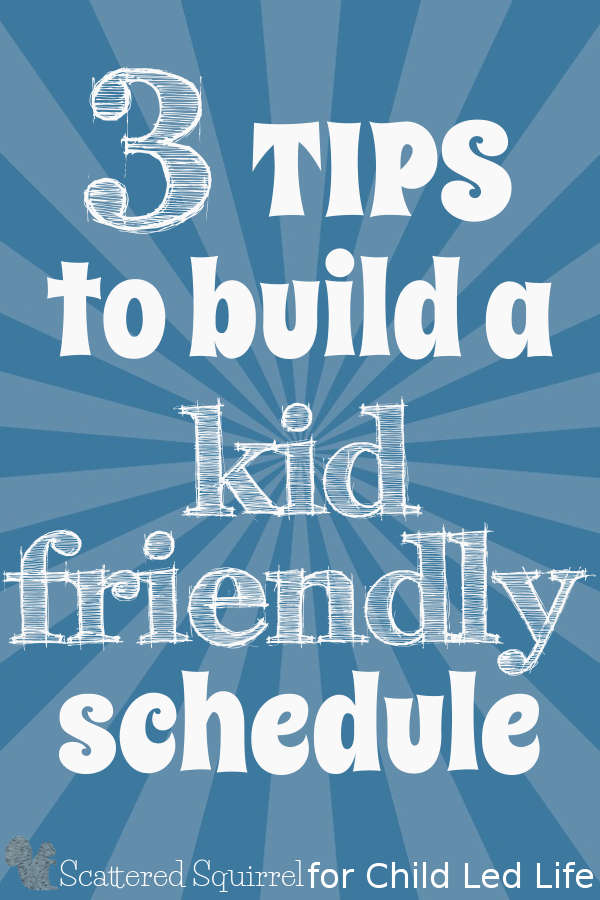 I am excited to have my wonderful friend Alli from Scattered Squirrel to share one of her helpful printable to help you build a kid friendly schedule. See her shared post on ChildLedLife.com