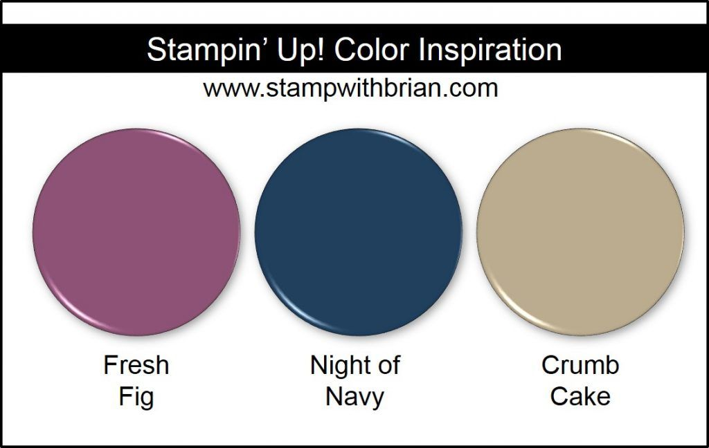 Stampin\u0027 Up! Color Inspiration Fresh Fig, Night of Navy, Crumb Cake