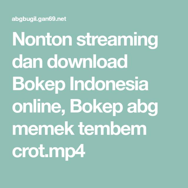 Nonton Streaming Dan Download Indonesia Online Abg Tembem Crot Mp