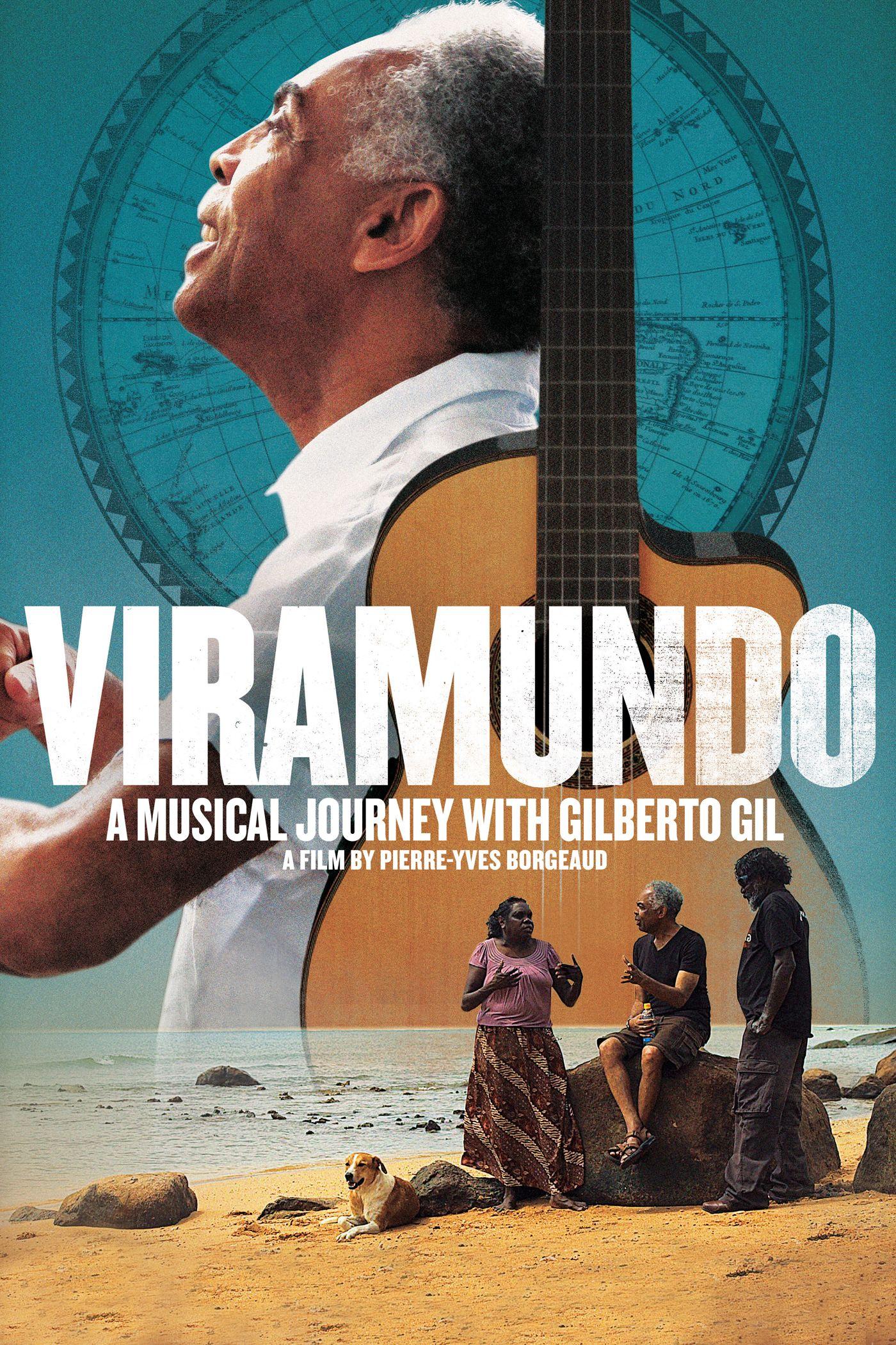 Viramundo A Musical Journey with Gilberto Gil Film