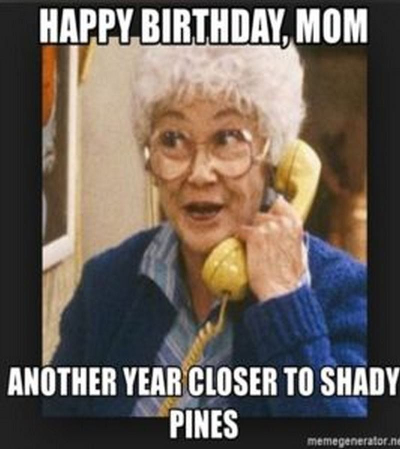 101 Happy Birthday Mom Memes For The Best Mother In The World Happy Birthday Mom Happy Birthday Mom Funny Happy Birthday Song