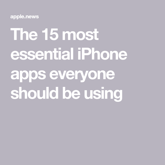 The 15 most essential iPhone apps everyone should be using