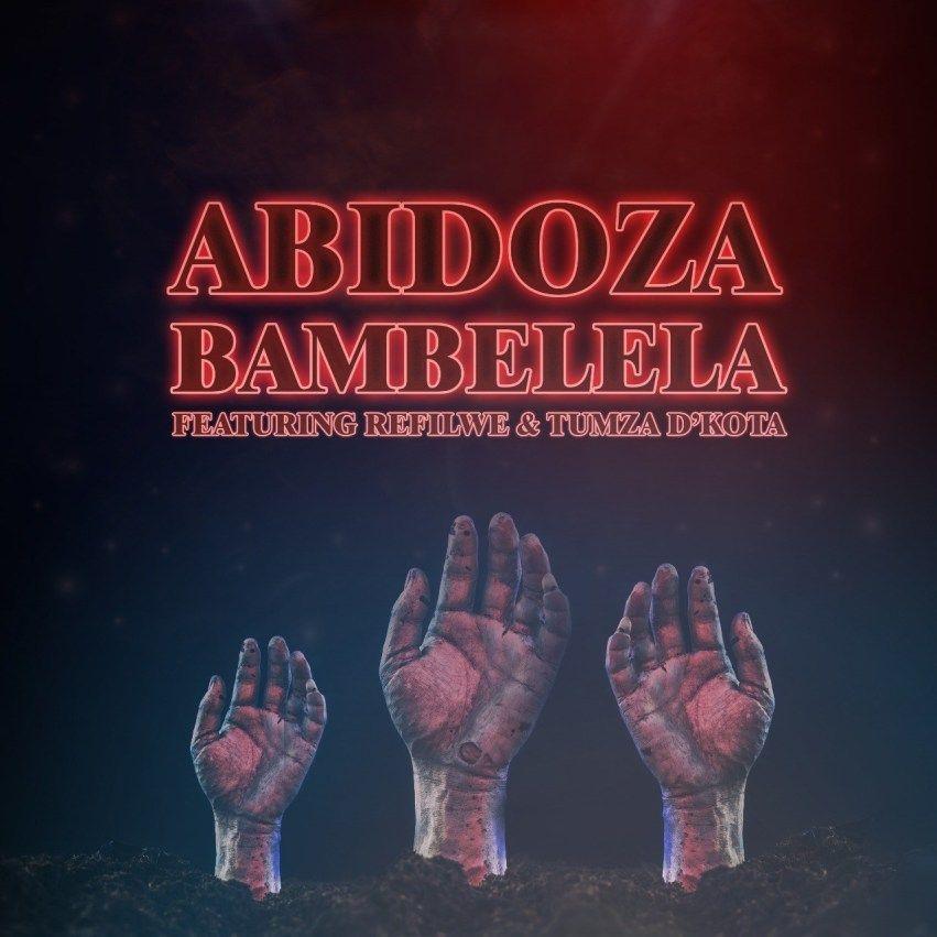 Download Mp3 Abidoza Bambelela Ft Refilwe Tumza In 2020 Music Download African Music Kota