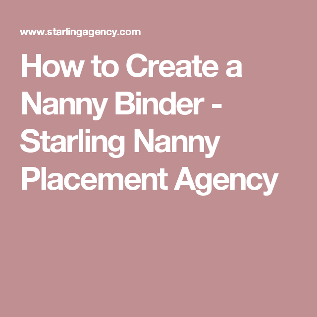 How To Create A Nanny Binder Starling Nanny Placement Agency