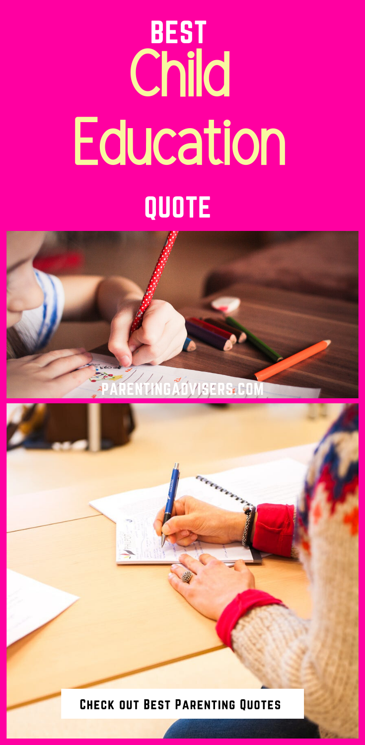 Child Education Quotes - Check out the best Child Education Quotes that inspire you a lot in 2019.