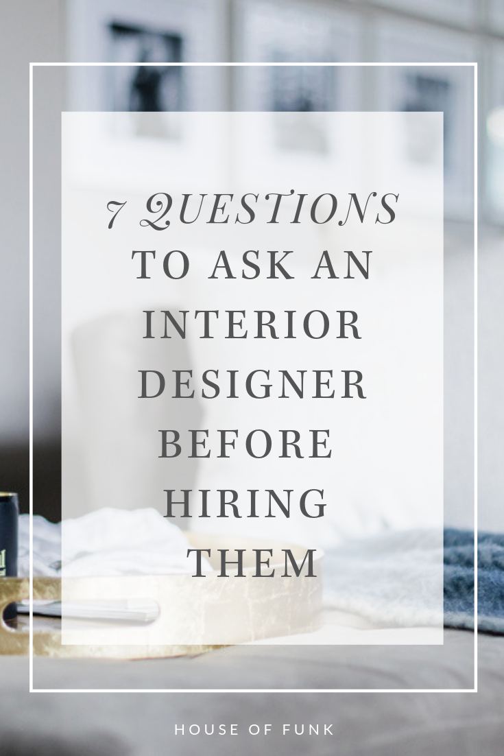 7 Questions To Ask An Interior Designer Before Hiring Them Blogger Design Interior Design Blog Interiors Addict