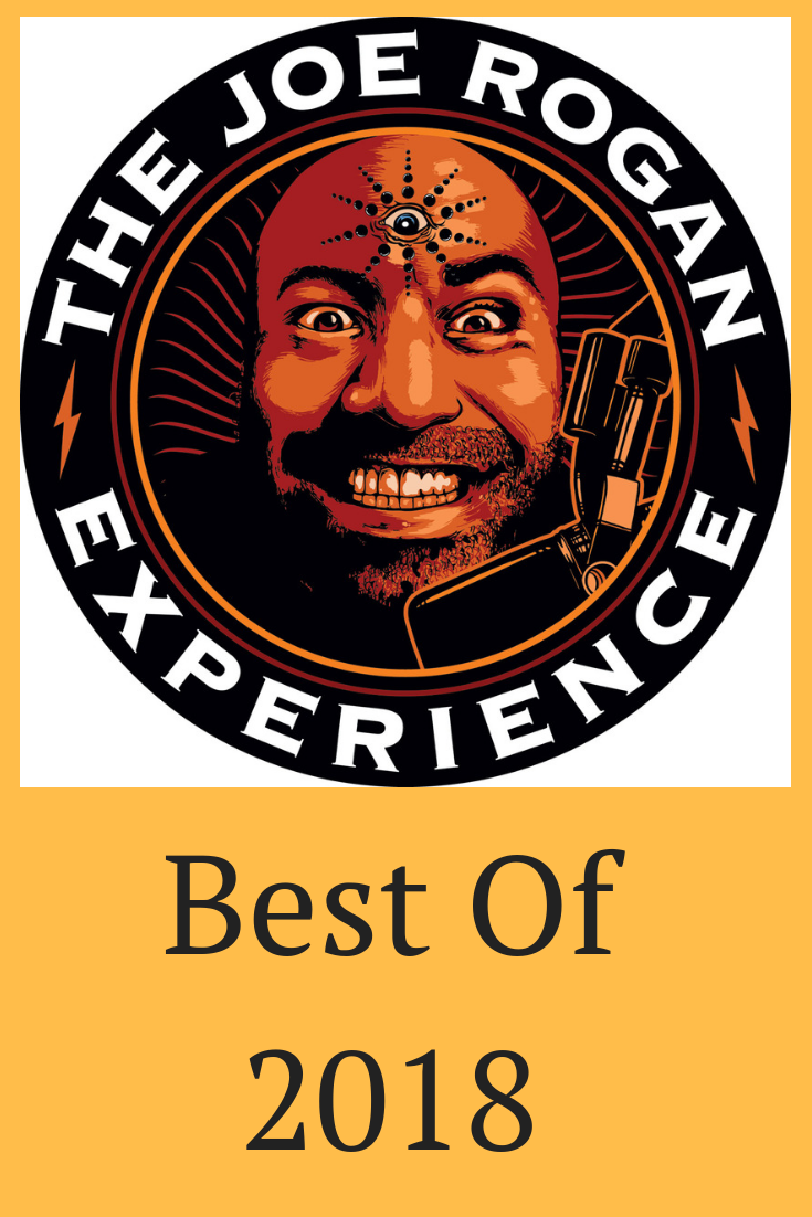 21 Best Episodes Of The Joe Rogan Podcast 2018 | All About
