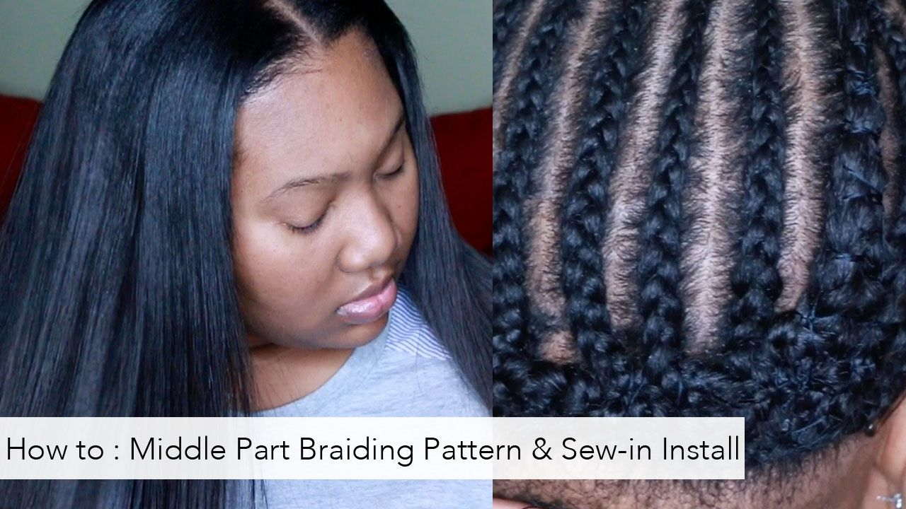 Middle part with leave out sew in install hairstyles how to braiding pattern for a middle part and install tutorial jeuxipadfo Images