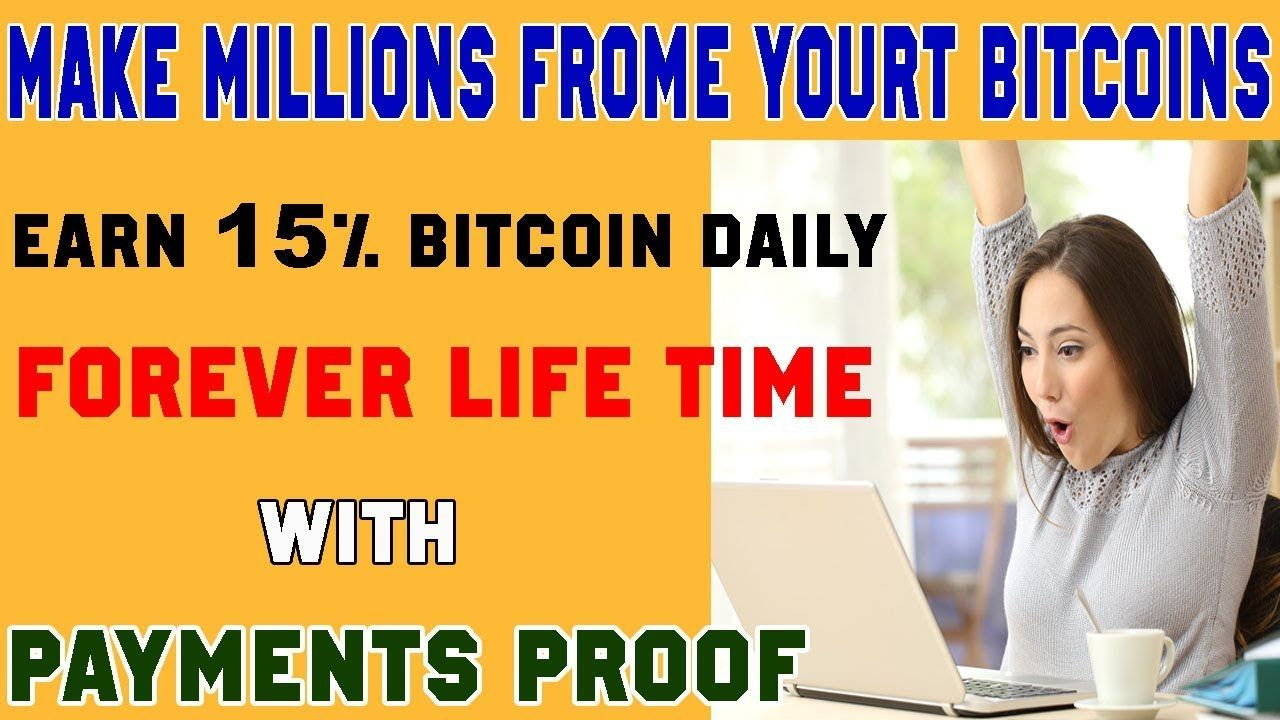 Earn Bitcoin Daily forever best legit investment site with