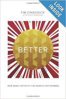 Better: How Jesus Satisfies the Search for Meaning: Tim Chaddick, Craig Borlase: 9781434705235: Amazon.com: Books
