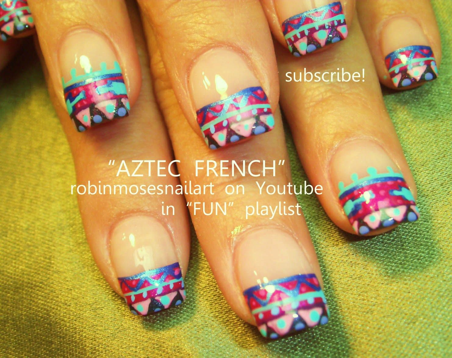 Nail Art By Robin Moses Aztec French Httpyoutubewatchv