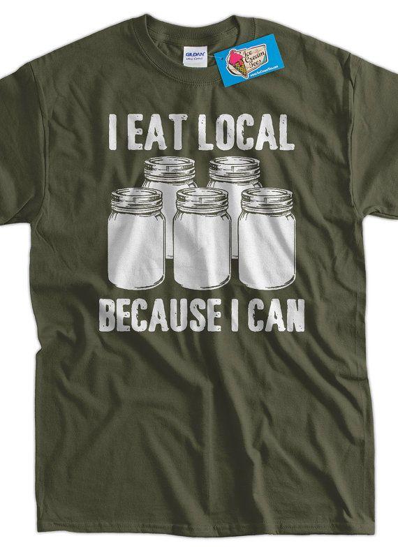 86ad10ac Fresh Farm Food TShirt I Eat Local Because I Can by IceCreamTees, $14.99