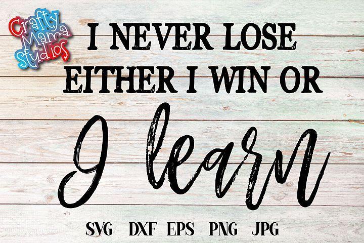 I Never Lose I Win Or I Learn SVG, Entrepreneur SVG (335057)   Cut Files   Design Bundles