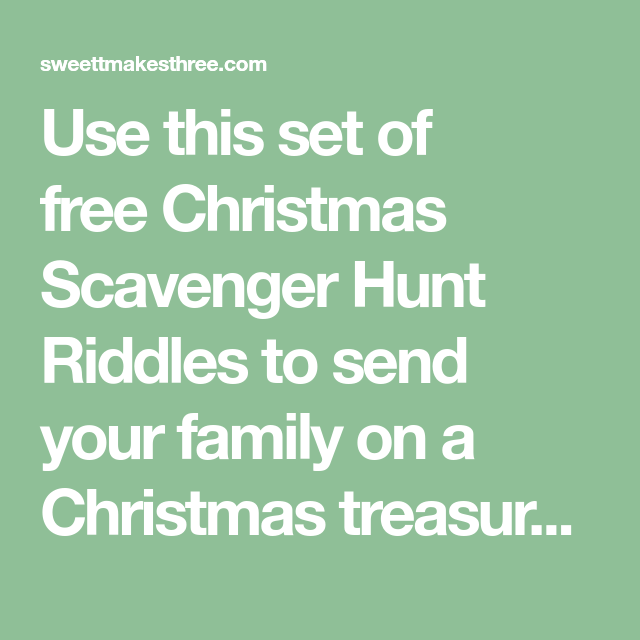 Christmas Gift Scavenger Hunt Riddles: Use This Set Of Free Christmas Scavenger Hunt Riddles To