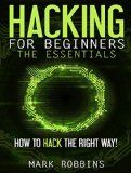 Free Kindle Book -  [Computers & Technology][Free] Hacking for Beginners - The Essentials: How to Hack the Right Way!