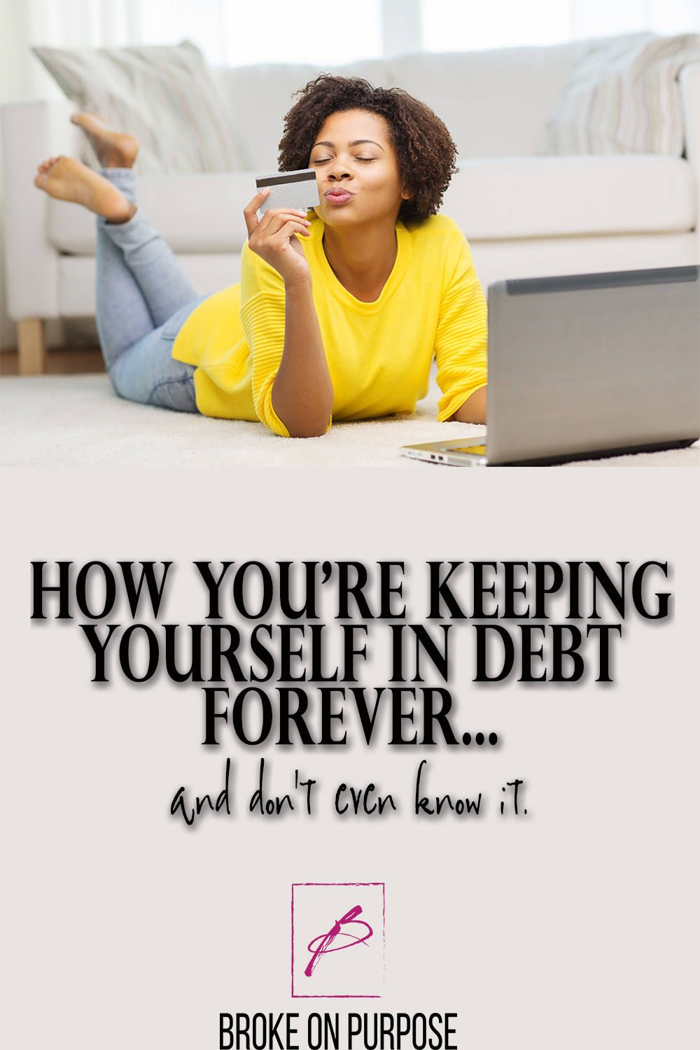 www.beingmelody.com | That Minimum Payment is Keeping you in Debt Forever. | http://www.beingmelody.com
