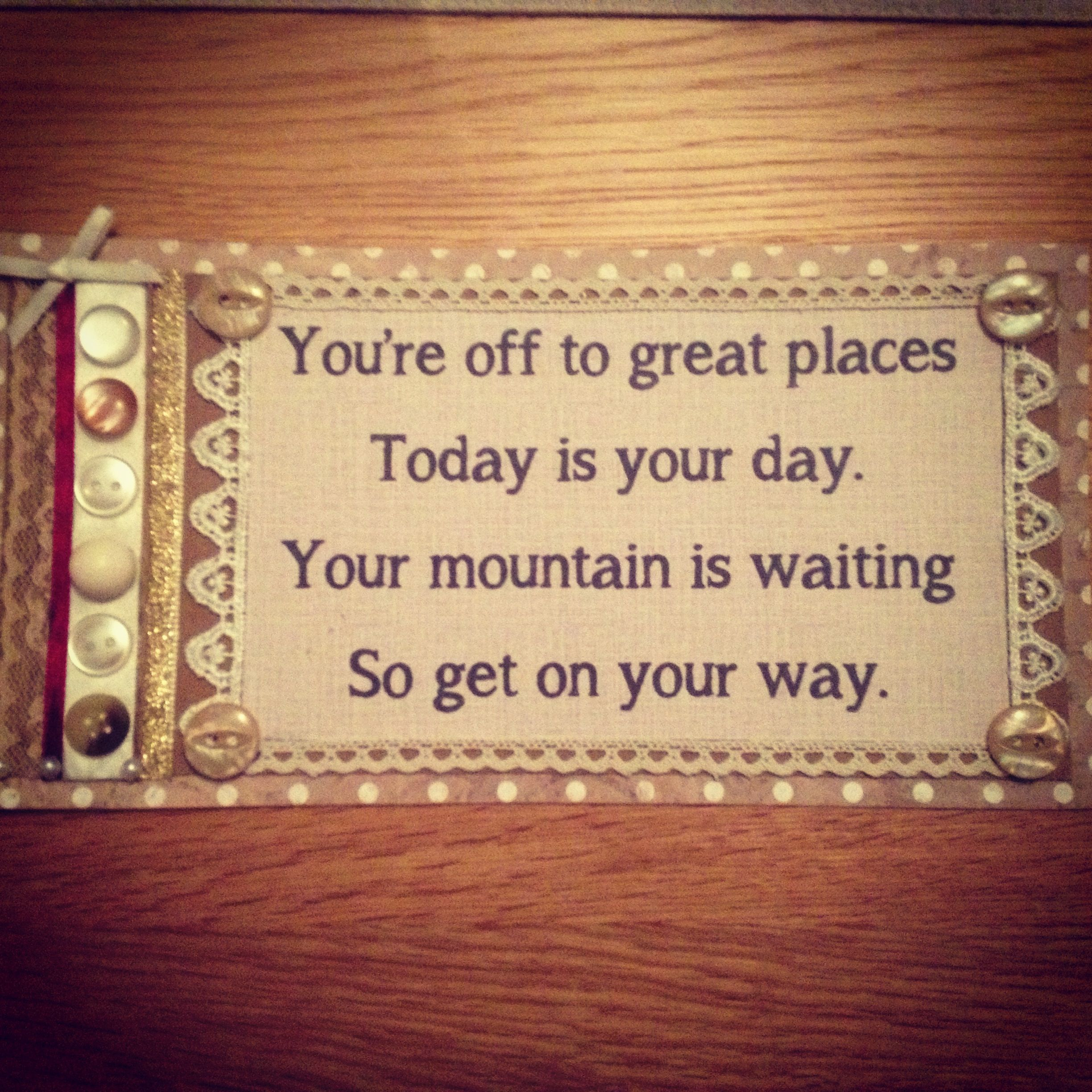 Encouragement quote plaque I want to put this up in each of the kids' bedrooms.