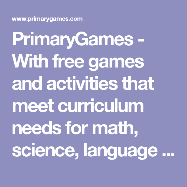PrimaryGames - With free games and activities that meet curriculum needs  for math, science,