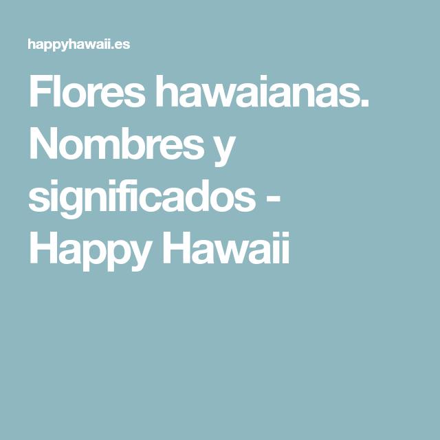 Flores hawaianas. Nombres y significados - Happy Hawaii  8983031d3885
