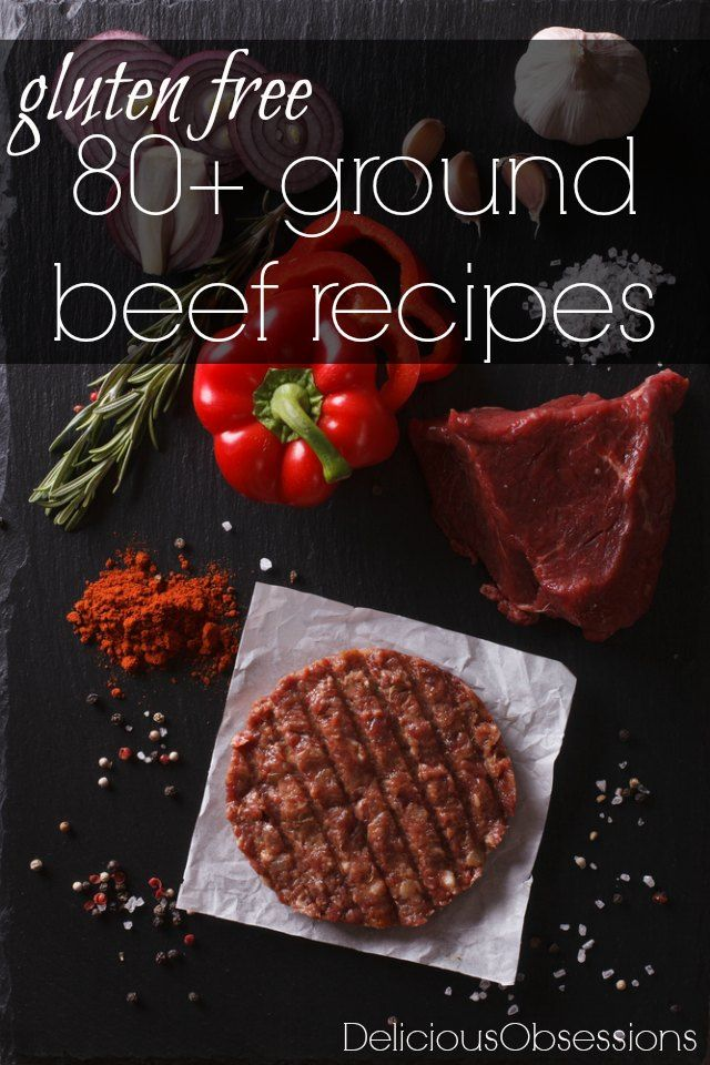 80 Gluten Free Ground Beef Recipes Delicious Obsessions Real Food Gluten Free Paleo Recipes Natural Living Info Gluten Free Ground Beef Recipes Beef Recipes Ground Beef Recipes
