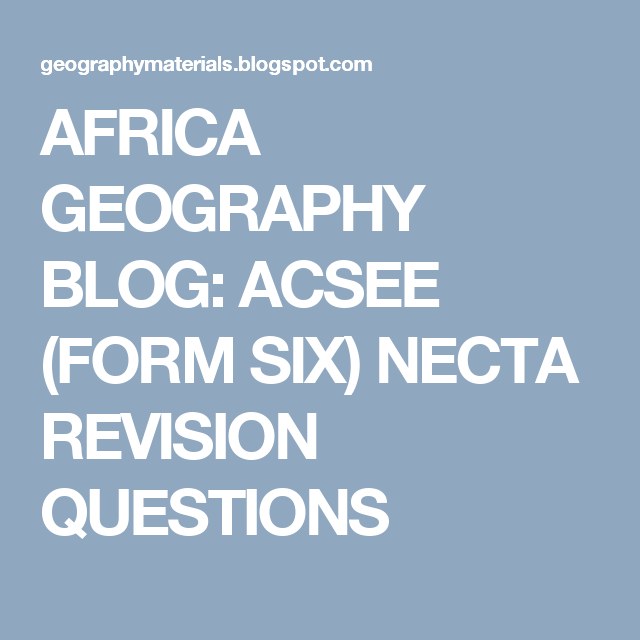 Africa geography blog acsee form six necta revision questions africa geography blog acsee form six necta revision questions gumiabroncs Choice Image