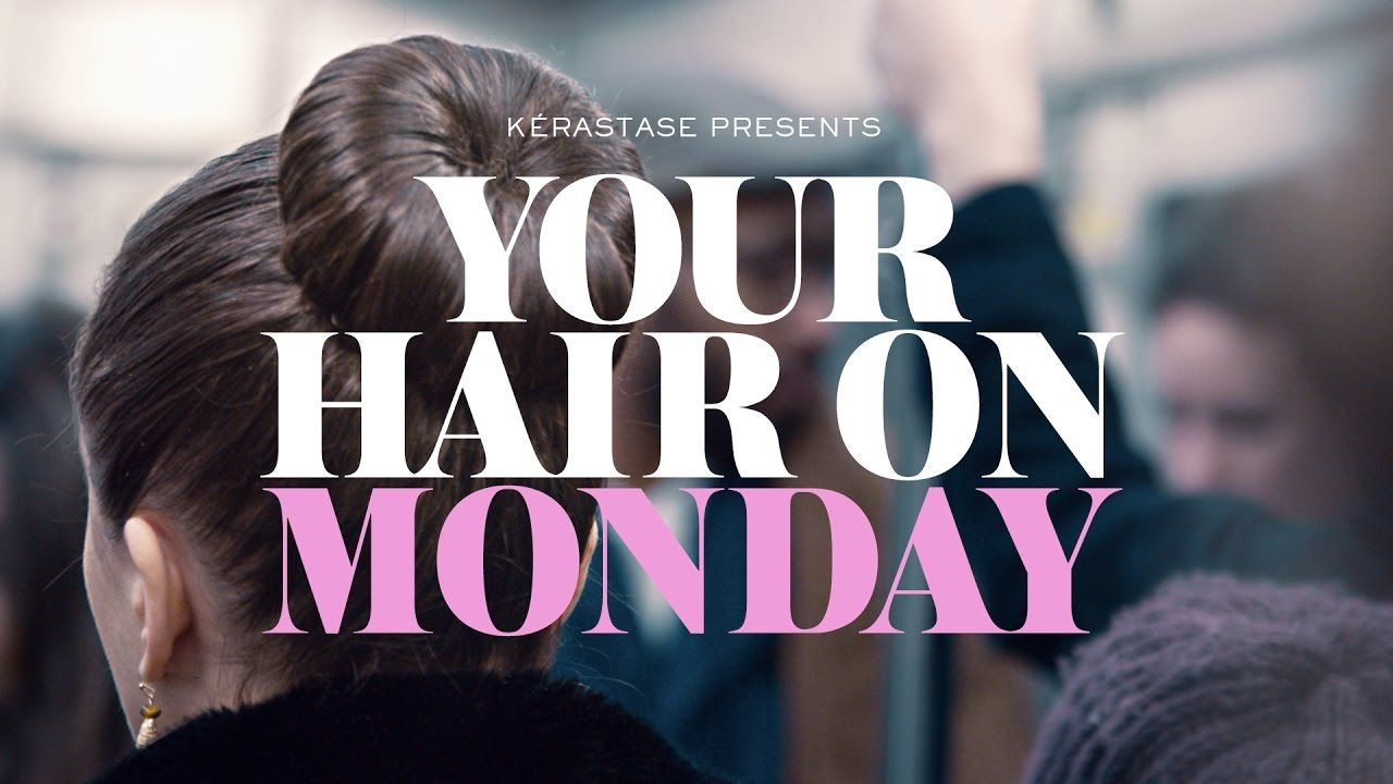 Kérastase: Your Hair on Monday