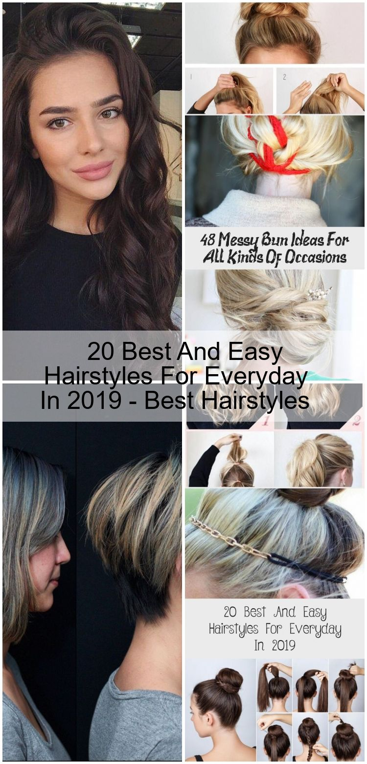 20 Best And Easy Hairstyles For Everyday In 2019 Best Hairstyles 2020