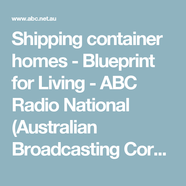 Shipping container homes blueprint for living abc radio national shipping container homes blueprint for living abc radio national australian broadcasting corporation malvernweather Gallery