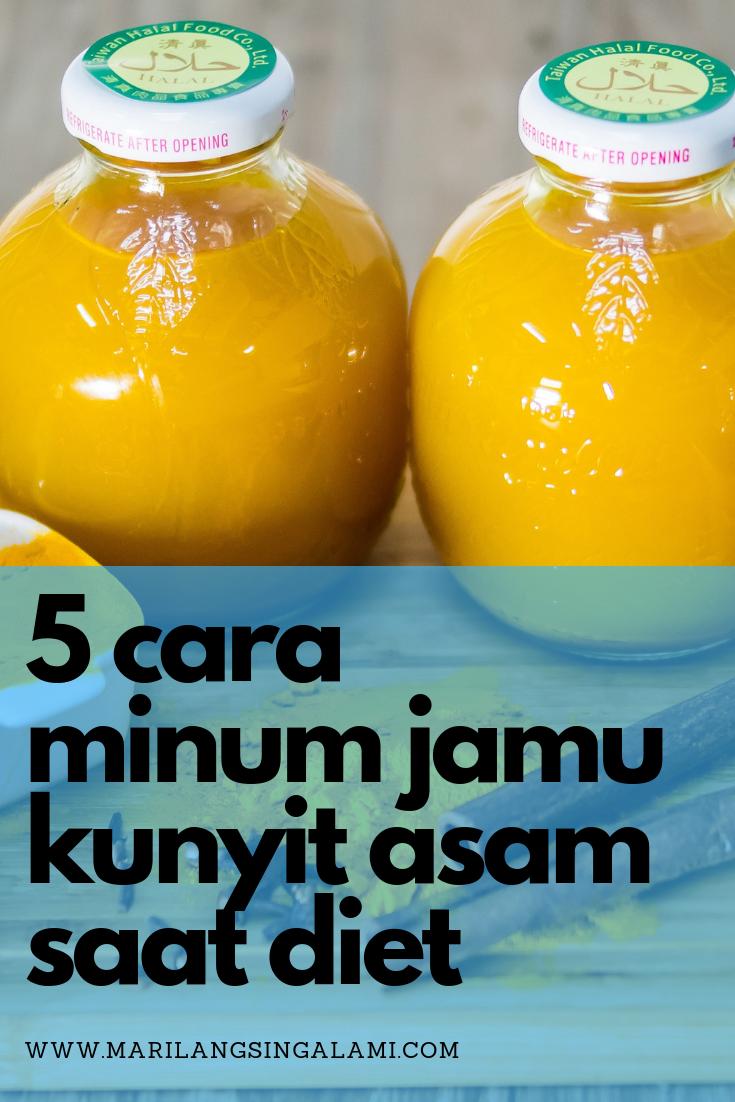 5 Cara Minum Jamu Kunyit Asam Saat Diet Kunyit Minuman Kesehatan Alternatif