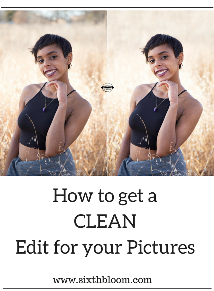 How to get a Clean Edit for your Picture. Learn how to have a clean and simple edit on your pictures