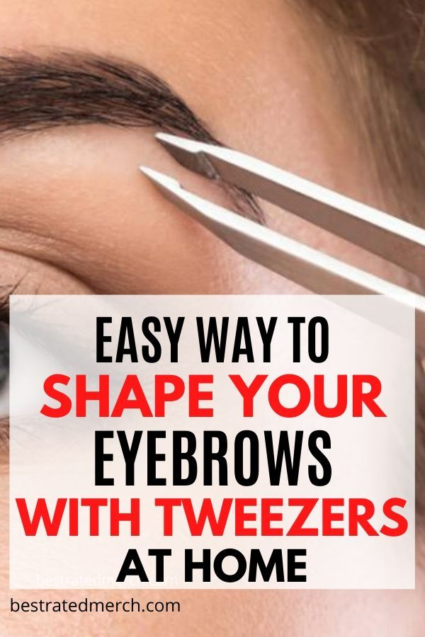 Tutorial: How to Shape Your Eyebrows With Tweezers At Home ...