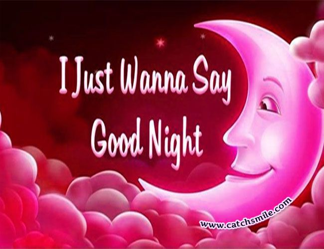 I-Just-Wanna-Say-Good-Night.jpg (650×500) | Good night love messages, Good  night wishes, Good night messages
