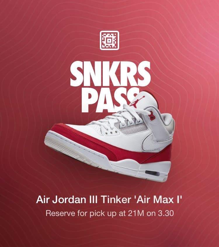 22187eb6296ed4 Air  Jordan 3 Tinker Air Max 1 Snkrs Pass 21m -  Nike  SNKR ...