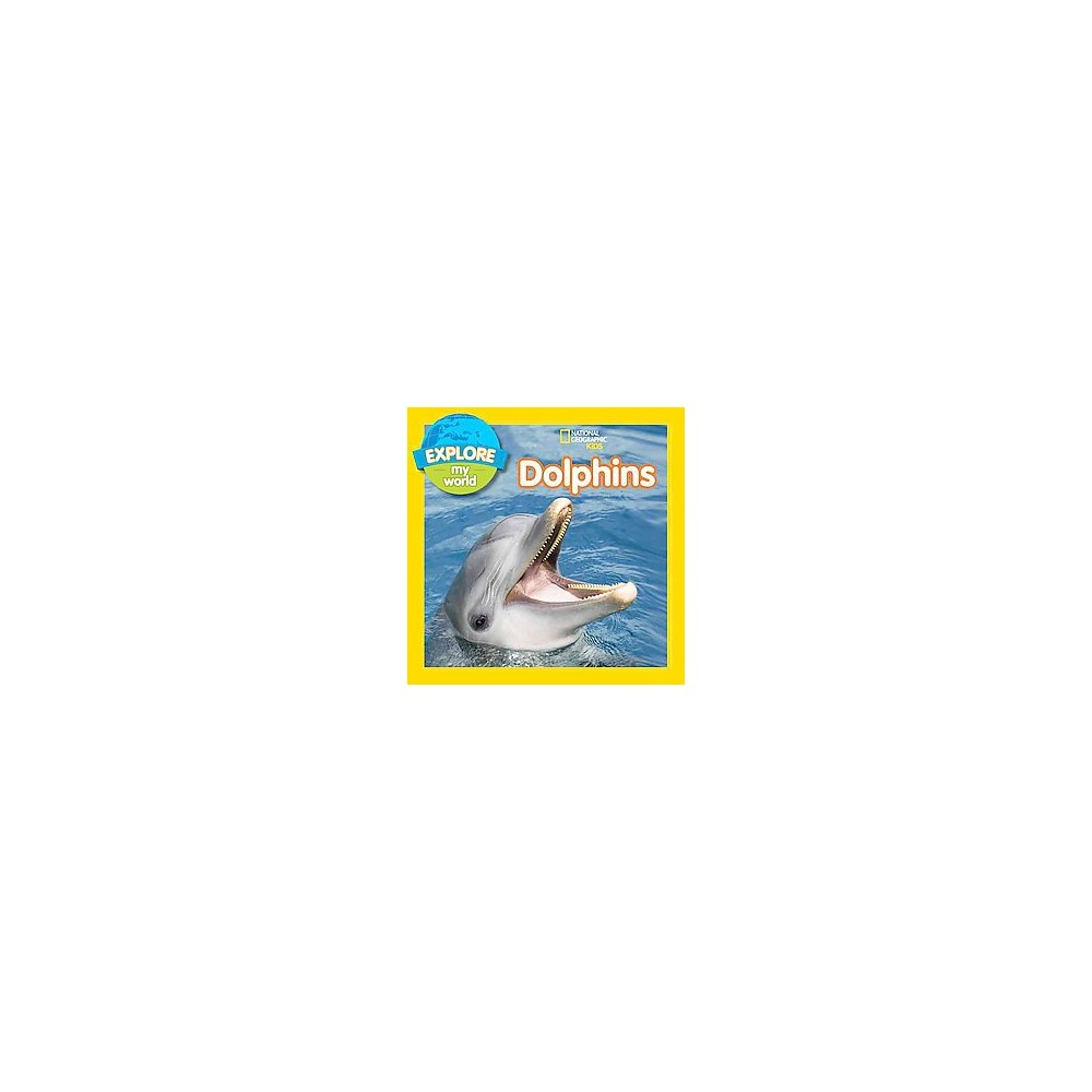Dolphins ( Explore My World) (Hardcover)