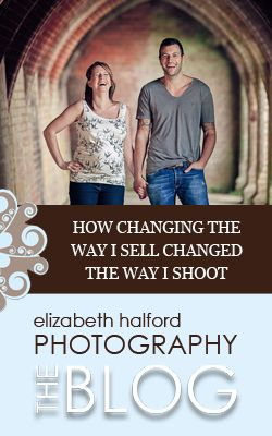 ....How changing the way I sell changed the way I shoot {a guest post} by Georgia Nolan @ http://www.elizabethhalford.com/guest-posts/how-changing-the-way-i-sell-changed-the-way-i-shoot-a-guest-post/