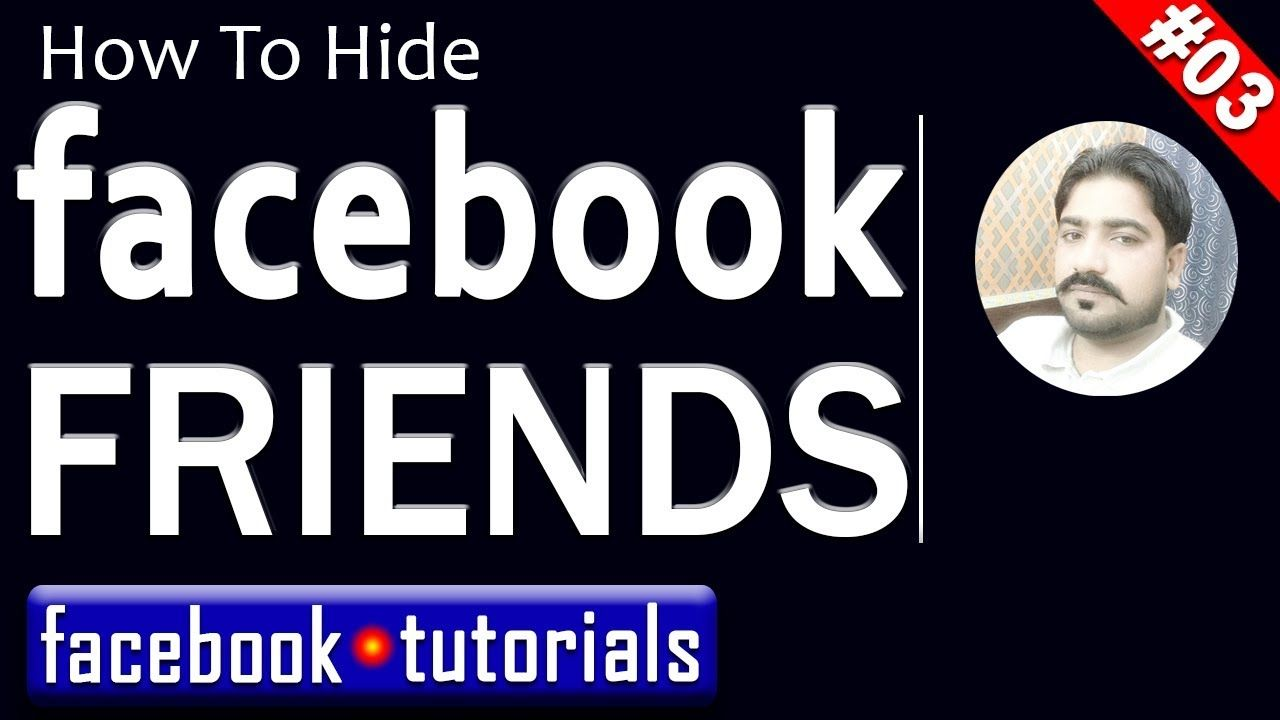 How to hide friends on facebook clear and easy way to