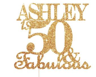 Fifty Fabulous Cake Topper 50 And Fabulous 50th Birthday 50