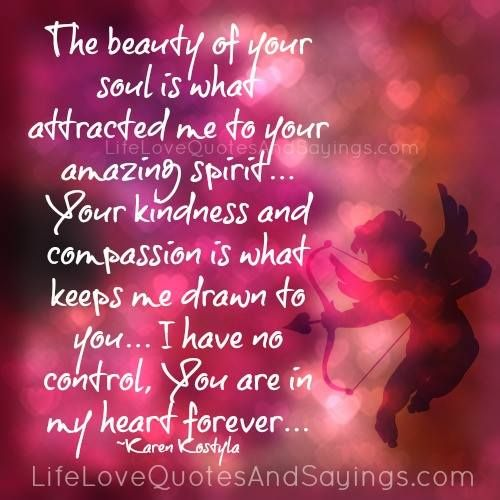 Heart You Re Amazing: The Beauty Of Your Soul Is What Attracted Me To Your