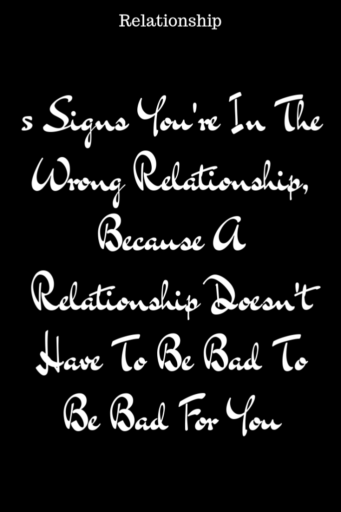 signs you re in the wrong relationship
